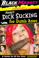 pinkys dick sucking for dumbasses