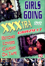 girls going xxxtra crazy 7