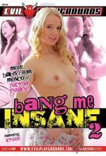 bang me insane 2
